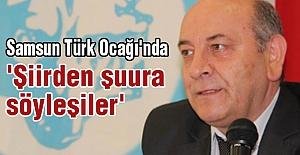 Samsun Türk Ocağı'nda Şiirden Şuura Söyleşiler
