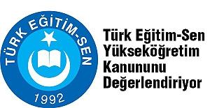 Türk Eğitim-Sen Yükseköğretim Kanununu Değerlendiriyor