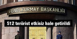 512 terörist etkisiz hale getirildi