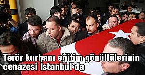 Eğitim gönüllülerinin cenazesi İstanbul'da