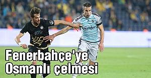 Fenerbahçe'ye  Osmanlı çelmesi