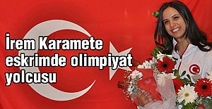 İrem Karamete eskrimde olimpiyat yolcusu