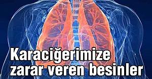 Karaciğerimize zarar veren besinler