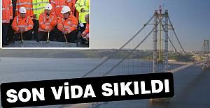 Köprünün son vidasını Erdoğan sıktı