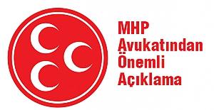 MHP Avukatından Önemli Açıklama