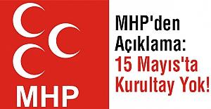 MHP'den Açıklama: 15 Mayıs'ta Kurultay Yok!