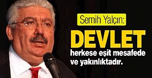 MHP'li Yalçın: Devlet, Herkese Eşit Mesafede ve Yakınlıktadır