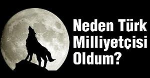 Neden Türk Milliyetçisi Oldum?