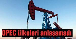 OPEC ülkeleri anlaşamadı