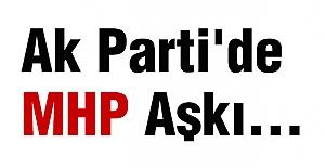 Ak Parti'de MHP Aşkı...