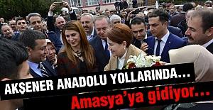 Akşener, Yarın Amasya'da Olacak...