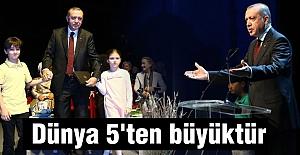Erdoğan: Dünya 5'ten büyüktür