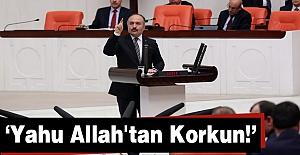 Erhan Usta; Yahu Allah'tan Korkun!