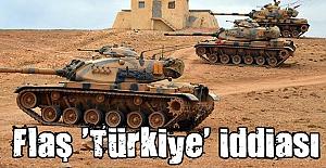 Flaş Türkiye iddiası