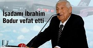 Kale Grubu Onursal Başkanı İbrahim Bodur vefat etti