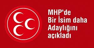 MHP'de Bir İsim Daha Adaylığını Açıkladı