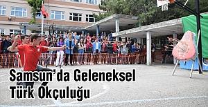 Samsun'da Geleneksel Türk Okçuluğu