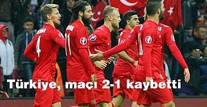 Türkiye, maçı 2-1 kaybetti