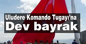 Uludere Komando Tugayı'na Dev Türk Bayrak