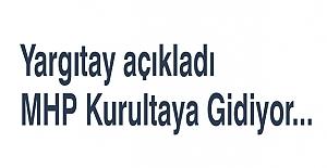 Yargıtay açıkladı MHP Kurultaya Gidiyor...