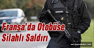 Fransa'da otobüse silahlı saldırı
