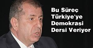 Ozdağ; Bu Süreç Türkiye'ye Demokrasi Dersi Veriyor