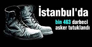 İstanbul'da 463 darbeci asker tutuklandı