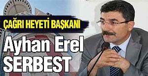Ayhan Erel Serbest Bırakıldı