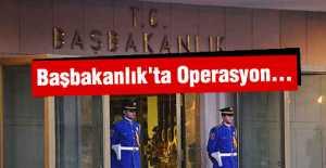 Başbakanlık'ta Operasyon...