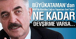 Büyükataman'dan MHP'de Kurultay Çağrısı Yapanlara Sert Tepki!