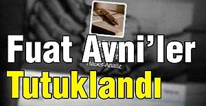 Fuat Avni'ler Tutuklandı