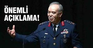 Hava Kuvvetleri Komutanı Orgeneral'dan Açıklama