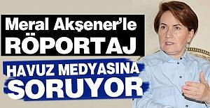 Meral Akşener'le Röportaj