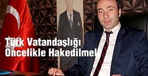MHP'li Tekin: Türk Vatandaşlığı Öncelikle Hakedilmeli