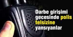Polis Telsizine Yansıyanlar