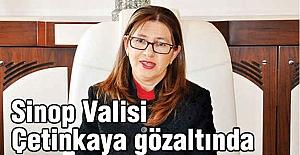 Sinop Valisi Çetinkaya gözaltında