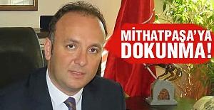 Akcagöz: MithatPaşa'ya Dokunma!