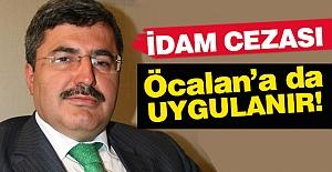 AKP'li Özkaya: İdam Cezası Öcalan'a da Uygulanır