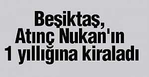 Beşiktaş, Nukan'ı  1 yıllığına kiralandı