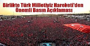 Birlikte Türk Milletiyiz Hareketi'den  Basın Açıklaması