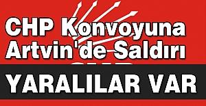 CHP Konvoyuna Artvin'de Saldırı