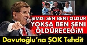 Davutoğlu'nu Şok Öldürme tehdidi