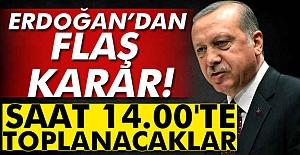 Erdoğan'dan Flaş Karar!