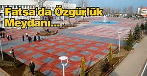 Fatsa'da Özgürlük Meydanı...