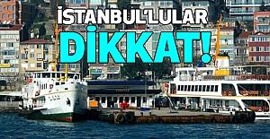 İstanbul'lular Dikkat!
