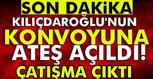 Kılıçdaroğlu'nun konvoyu durduruldu: Çatışma çıktı!