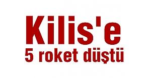 Kilis'e 5 roket düştü