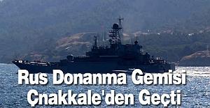 Rus Donanma Gemisi Çnakkale'den Geçti