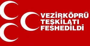Samsun Vezirköprü MHP İlçe Başkanlığı Feshedildi