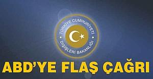 Türkiye'den ABD'ye Flaş Çağrı